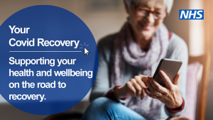 Your COVID recovery. Supporting your health and wellbeing on the road to recovery test, with an NHS logo. A lady smiles as she looks at her mobile phone. .
