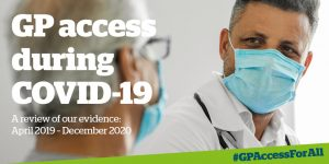 GP Access during COVID-19 April '19- Dec '20 poster. Doctor wears masks whilst talking to patient, also in a mask.